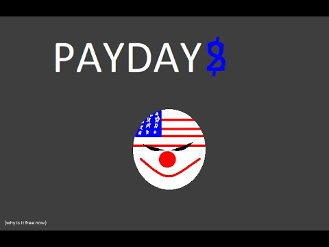 This is why PAYDAY 2 shouldn't be a free game