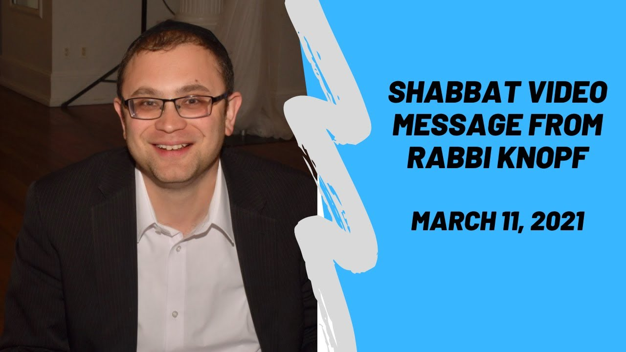 Shabbat Video Message from Rabbi Knopf - March 11, 2021