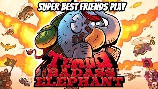 Super Best Friends Play Tembo the Badass Elephant