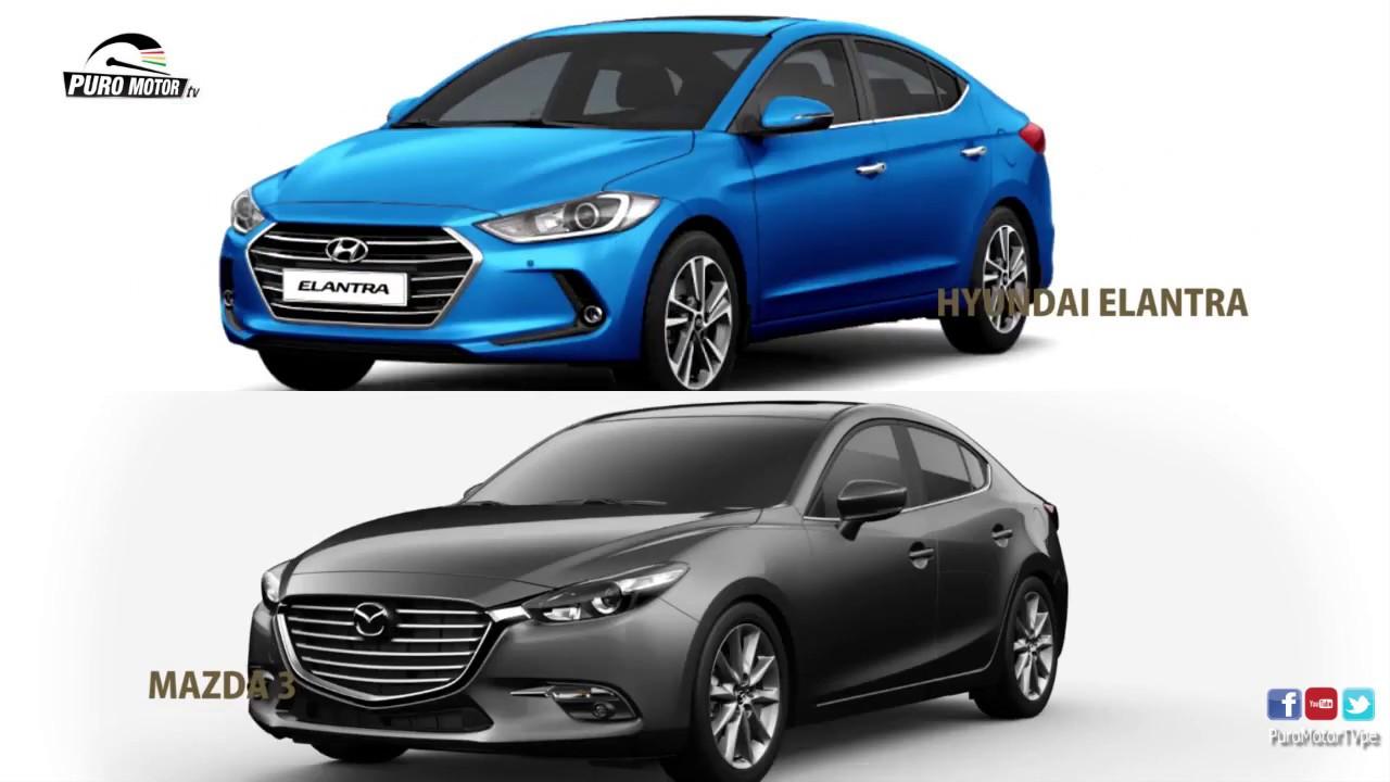 Mazda3 Vs Hyundai Elantra >> Hyundai Elantra 2017 Vs Mazda 3 2017 Suscribete Whatsapp 921 705 347
