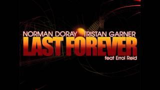 Norman Doray & Tristan Garner ft. Errol Reid - Last Forever (Original Mix)
