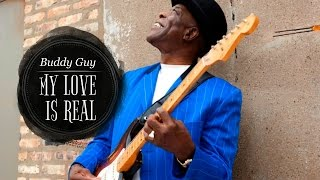 Watch Buddy Guy My Love Is Real video