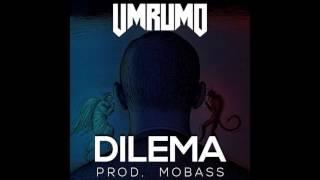 UMRUMO - Dilema (Prod. Mo