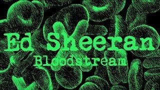 Ed Sheeran - Bloodstream [Legendado/Lyric]
