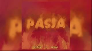 KubiX x Ghost - PASJA (prod. Breathtaking Beats)