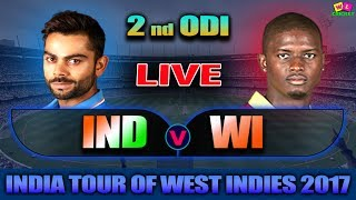 LIVE: INDIA Vs WEST INDIES 2nd ODI Live Scores & Commentary | India Tour Of West Indies 2017