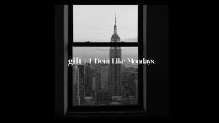 I Don't Like Mondays. / gift (Audio)