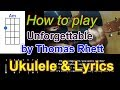 How To Play Unforgettable By Thomas Rhett Ukulele Cover