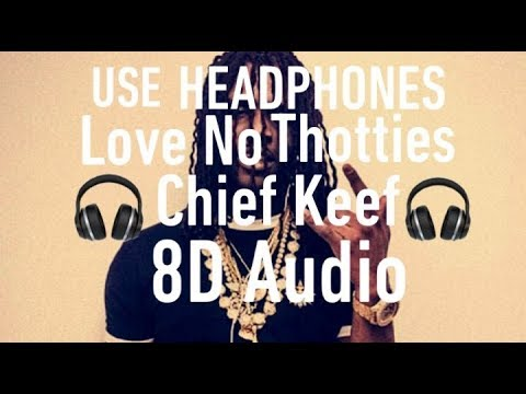 Chief Keef - Love No Thotties 8D Audio