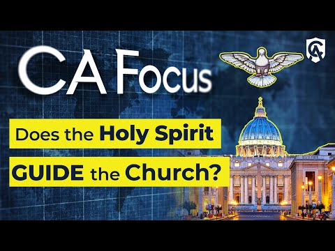 Catholic Answers Focus | How the Holy Spirit Guides the Church | Jimmy Akin