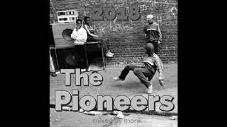 2018   The Pioneers   hip hop mix  by monk