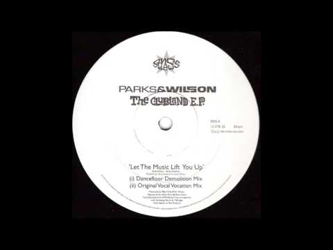 Parks & Wilson - Let The Music Lift You Up (Dancefloor Demolition Mix)