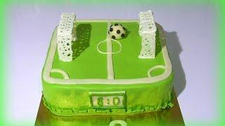 Торт Футбольное поле Как сделать торт футбольное поле из мастики