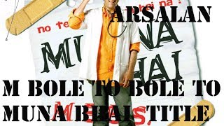 M Bole To Master Main Master  Munna Bhai Mbbs Title Full Song 1080p