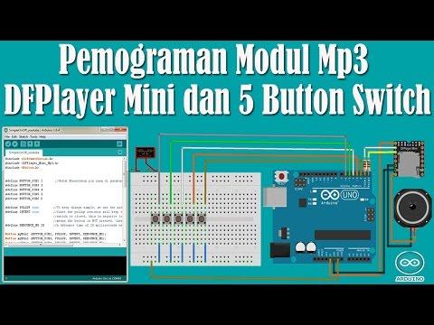 Belajar Arduino - Pemograman Modul Mp3  DFPlayer Mini dan 5 Button Switch
