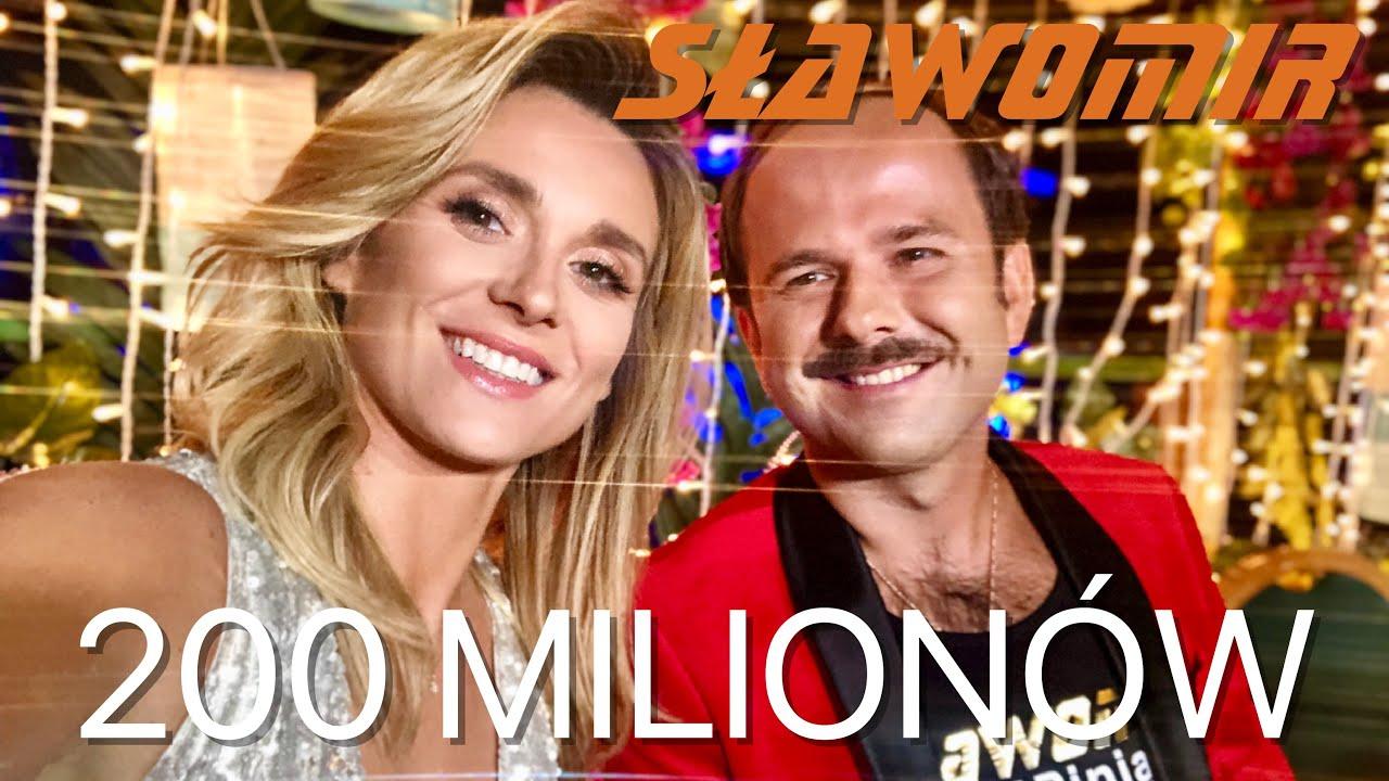 SŁAWOMIR MA  200 MILIONÓW