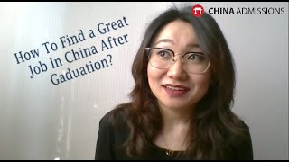 How to find a Great Job in China after Graduation