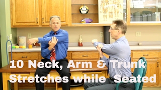 10 Neck, Arm & Trunk Stretches in Sitting. Good for Office & Seniors.