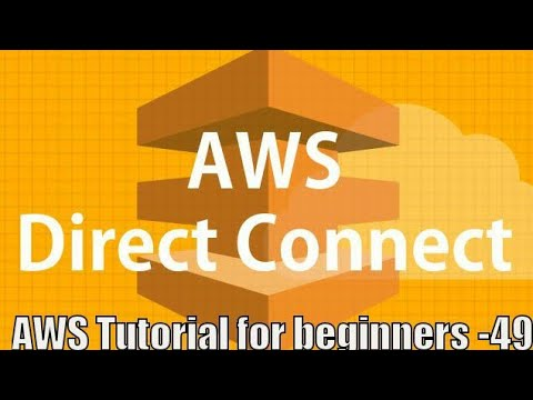 Direct Connect AWS Tutorial | AWS Direct Connect Tutorial