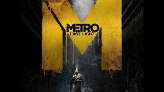 Metro Last Light Gameplay Walkthrough HD PC   Part 1