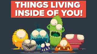 SCARY Things That Can Be Living INSIDE YOU