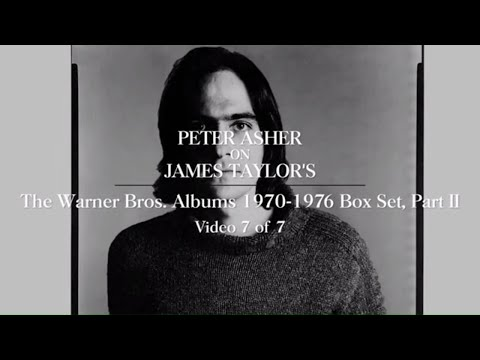 James Taylor - The Warner Bros. Albums 1970-1976 (Part 2) (Peter Asher Interview #7)