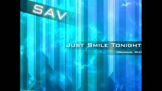 SAV - Just Smile Tonight (Original Mix)