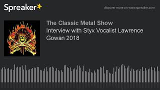 Interview with Styx Vocalist Lawrence Gowan 2018