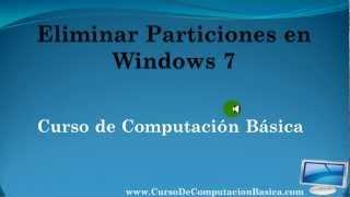 Eliminar particiones en Windows 7