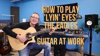 How to play 'Lyin' Eyes' by The Eagles