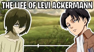 The Life Of Levi Ackermann (Attack On Titan)