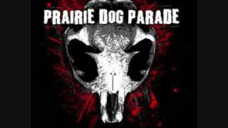 Prairie Dog Parade- Suicide Ransom Notes