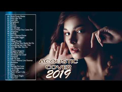 The Best Acoustic Covers of Popular Songs 2019  - Acoustic 2019