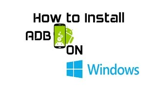How to Install ADB & Fastboot on Windows