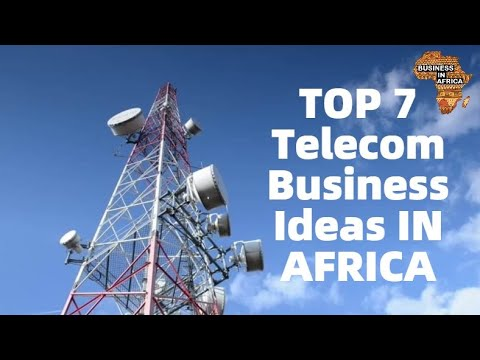 TOP 7 Telecom Business Ideas in Telecommunications Sector IN AFRICA, Business Ideas in Africa 2