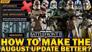 HOW TO MAKE THE AUGUST UPDATE BETTER? Star Wars Battlefront 2