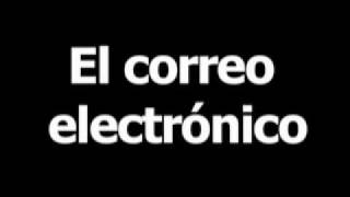 Spanish word for email is el correo electrónico