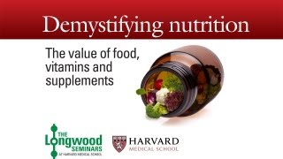 Food and Vitamins and Supplements! Oh My! — Longwood Seminar