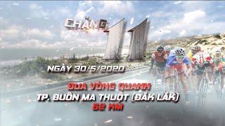 🔴 Full Chặng 11: VÒNG ĐUA Tp. BUÔN MA THUỘT (Đắk Lắk) | 52km | CTH TPHCM 2020