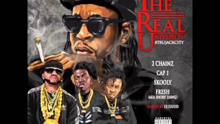 """2 Chainz, Cap 1 & Skooly - """"Can't Tell Me Shyt"""" (TRUJack City)"""