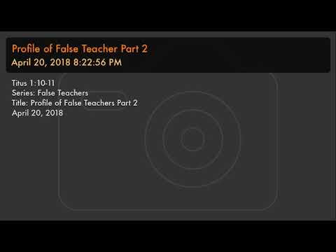 Profile of False Teacher Part 2