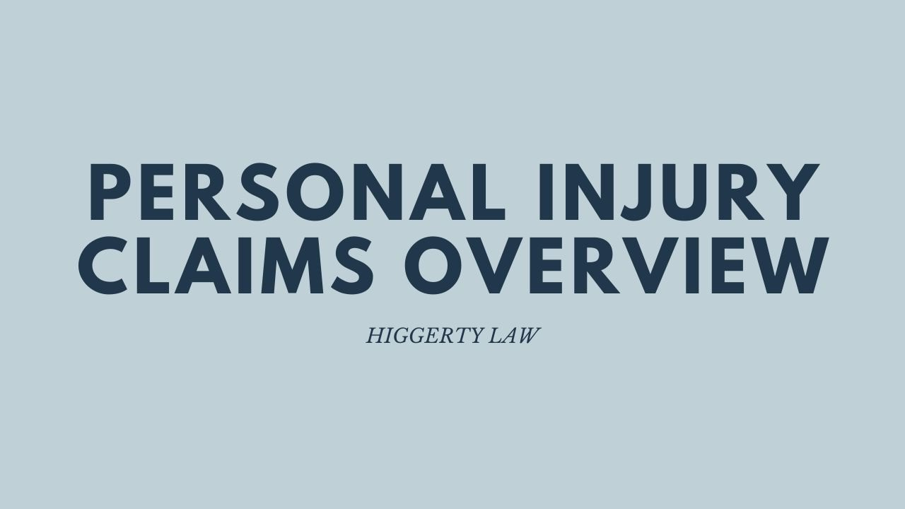 Personal Injury Claims Overview | Higgerty Law