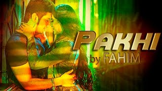 PAKHI by Fahim ( Official Music Video ) Full HD 1080p