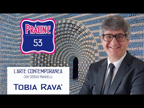 Capire l'arte contemporanea con Sergio Mandelli. Pralina N° 53 - Tobia Ravà