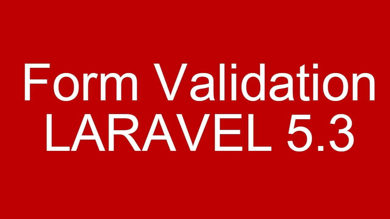 Laravel 5 3 Tutorial Form Validation with Bootstrap based error design