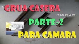 GRUA O PLUMA CASERA PARA CAMARA -2