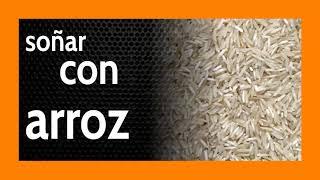 Soñar con arroz 🍚 Abundancia positiva para nosotros 🤩