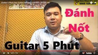 |Guitar 5 Phut| Học Guitar Hiệu Quả Qua Nốt Các Bài Hát