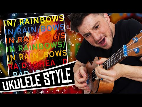 [ Radiohead ] In Rainbows - Ukulele Medley