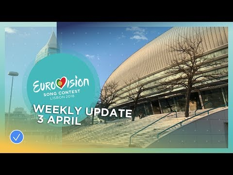 Eurovision Song Contest - Weekly Update 3 April 2018